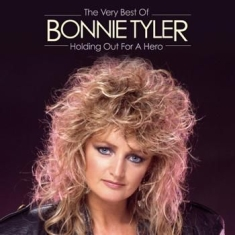 Bonnie Tyler - Holding Out For A Hero: The Very Be