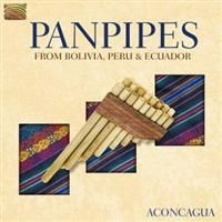 Aconcagua - Panpipes From Bolivia, Peru &