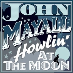 Mayall John - Howling At The Moon