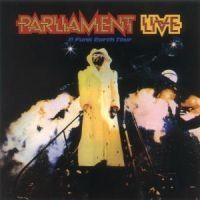 Parliament - P Funk Earth Tour