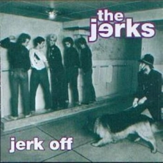 Jerks, The - Jerk Off