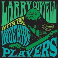 Coryell Larry - With The Wide Hive Players