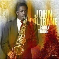 Coltrane John - Early Trane