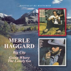 Haggard Merle - Big City/Going Where The Lonely Go