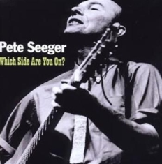 Seeger Pete - Which Side Are You On?