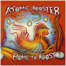 Atomic Rooster - Home To Roost
