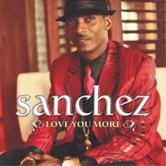 Sanchez - Love You More
