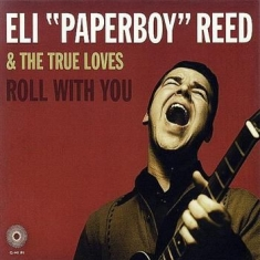 Reed Eli Paperboy & The True L - Roll With You