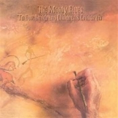 Moody Blues - To Our Children's Children's C