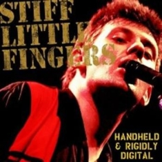Stiff Little Fingers - Hand Held & Rigidly Digital