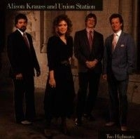 Alison Krauss, Union Station - Two Highways