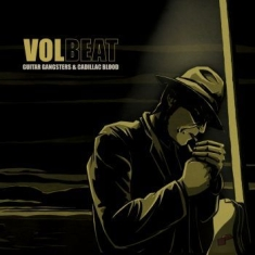 Volbeat - Guitar Gangsters And Cadillac