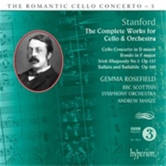 Stanford - The Romantic Cello Concerto Vol 3