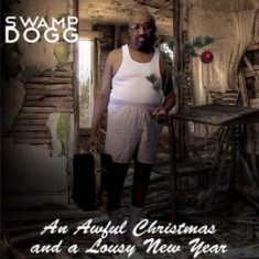 Swamp Dogg - An Awful Christmas And A Lousy New