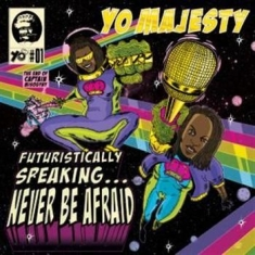 Yo Majesty - Futuristically Speaking