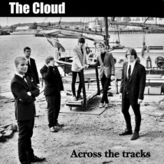 THE CLOUD - Across The Tracks