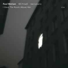 Motian, Paul - I Have The Room Above Her