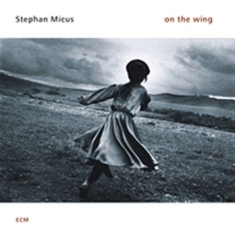 Micus, Stephan - On The Wing