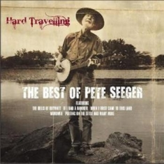 Seeger Pete - Hard Travelling:Best Of Pete