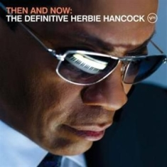 Herbie Hancock - Then And Now - The Definitive / Dlx