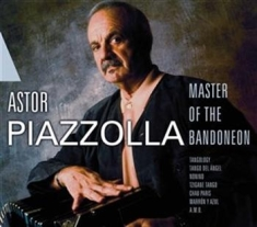 Astor Piazzolla - The Master Of The Bandoneon