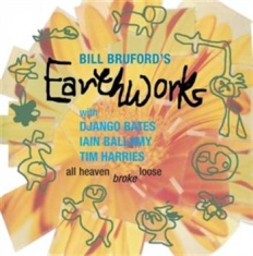 Bruford Bill & Earthworks - All Heaven Broke Loose