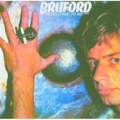 Bruford Bill - Feels Good To Me