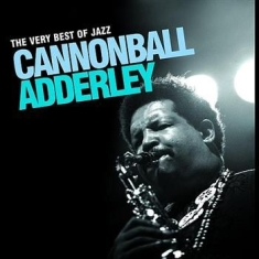 Adderley cannonball - Very Best Of Jazz