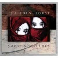 Eden House, The - Smoke & Mirrors