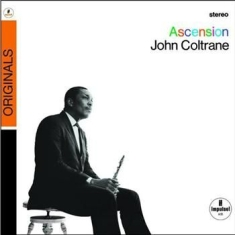 Coltrane John - Ascension (Editions I & Ii)