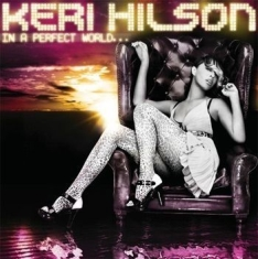 Hilson Keri - In A Perfect World