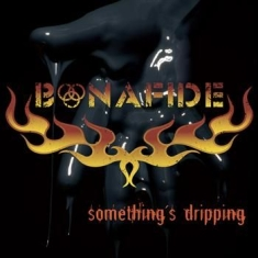 Bonafide - Somethings Dripping