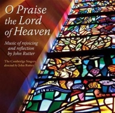 Rutter - O Praise The Lord Of Heaven