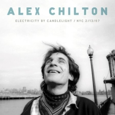 Chilton Alex - Electricity By Candlelight - Nyc 2/