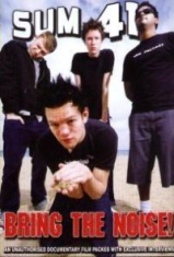 Sum 41 - Bring The Noize!