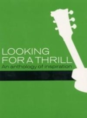 Blandade Artister - Looking For A ThrillAnthology Of I