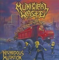 Municipal Waste - Hazardous Mutation + Dvd