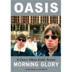 Oasis - Morning Glory Under Review