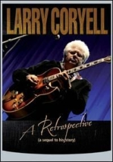 Coryell Larry - A Retrospective in the group OTHER / Music-DVD & Bluray at Bengans Skivbutik AB (885191)