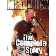 Metallica - Complete Story The