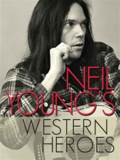 Neil Young - Neil Youngs Westen Heros Dvd Docume