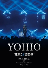 Yohio - Break The Border Tour Final