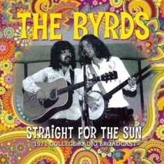 Byrds - Straight For The  - Live Radio Broa