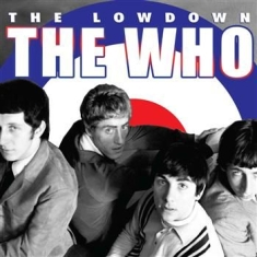 The Who - Lowdown The (2 Cd Biography + Inter