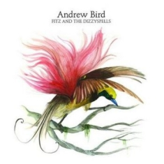 Bird Andrew - Fitz & The Dizzy Spells