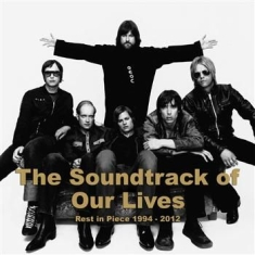 The Soundtrack Of Our Lives - Rest In Piece 1994 - 2012