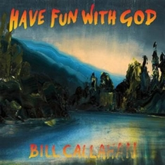 Callahan Bill - Have Fun With God