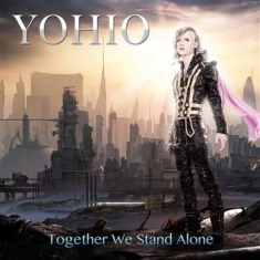 Yohio - Together We Stand Alone